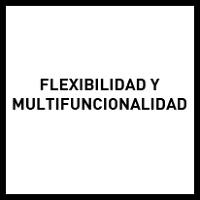 Flexibilidad y multifuncionalidad