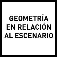 Geometría en relación al escenario